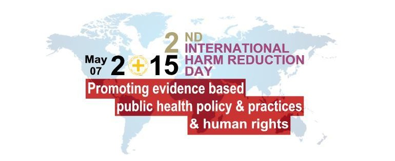 TODAY is International Harm Reduction Day 2015