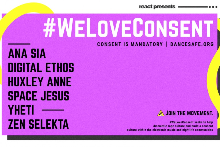 DanceSafe To Host #WeLoveConsent Show Featuring Ana Sia, Digital Ethos, Huxley Anne, Space Jesus, Yheti, And Zen Selekta