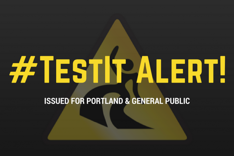 #TestIt Alert Issued for Portland, OR and the General Public