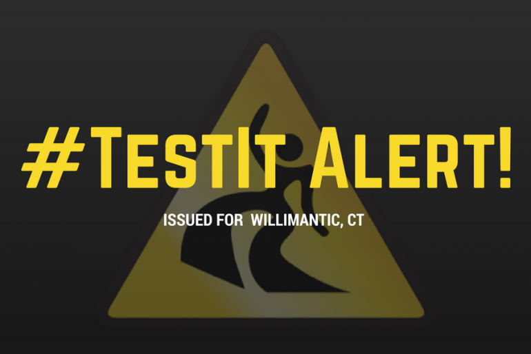#TestIt Alert Issued for Willimantic, CT and the General Public