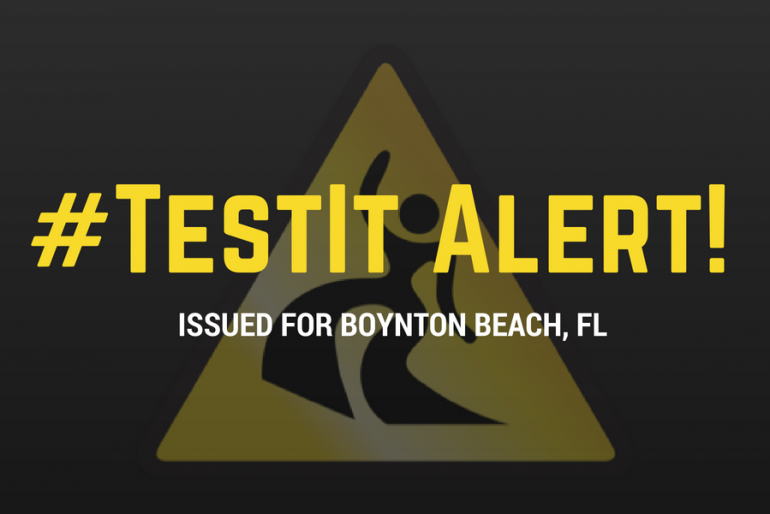 #TestIt Alert issued for Boynton Beach, FL