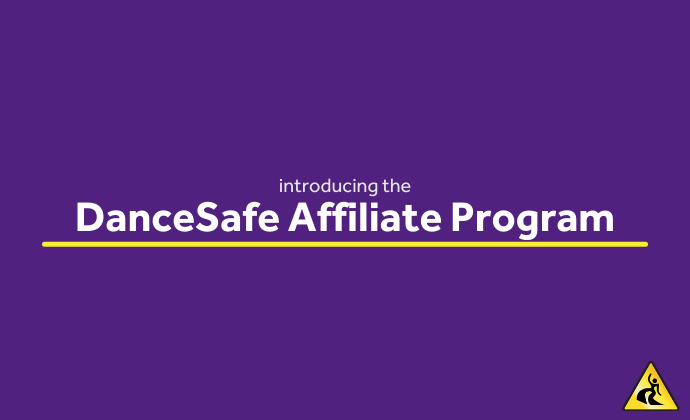 NEW: DanceSafe Affiliate Program